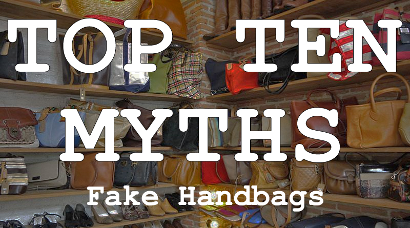 Top 10 Myths About Fake Handbags